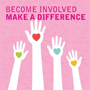 Become involved and make a difference. Volunteer.
